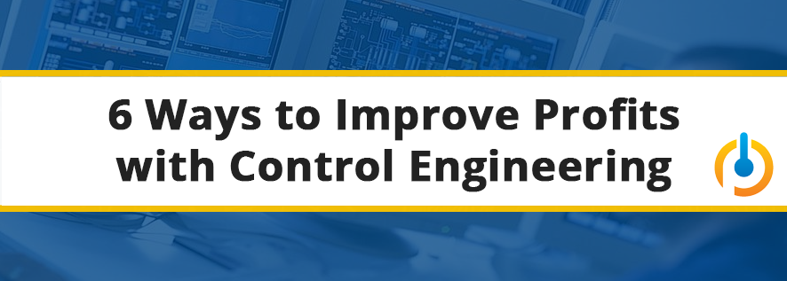 6 Ways Control Engineering Improves Profits