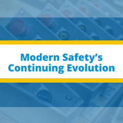 Modern Safety's Continuing Evolution