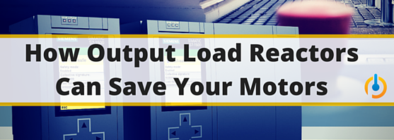 How Output Load Reactors Can Save Your Motors