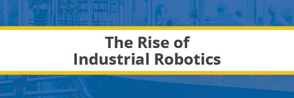 Premier Banner_the rise of industrial robotics.jpg