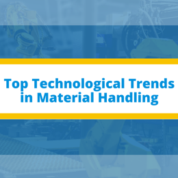 Top Technological Trends in Material Handling